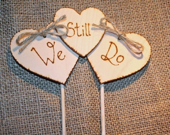 Cake Topper We Still Do  Renewal of Vows  Anniversary Cake Topper