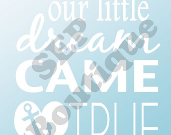 Our little Dream Came True with anchor Printable