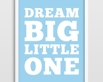Dream Big Little One - Nursery Poster - Typographic Print with Quote - Kids Room Poster - Baby Art Print - Toddlers Room Art Print.