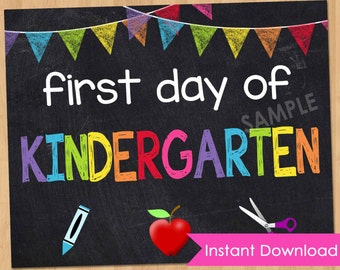 "First Day of Kindergarten Sign INSTANT DOWNLOAD - First Day of School Chalkboard Printable 8x10"" Photo Prop - First Day of School Sign"