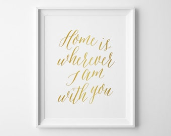 Wife Gift, Home is Wherever I'm With You Print, Typography Print, Modern Bedroom Art, Anniversary Gift, Matte Faux Gold Print, New Home Gift