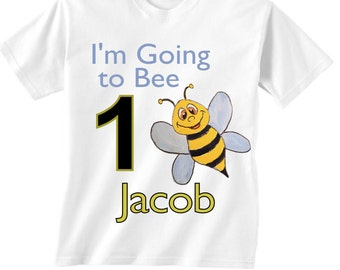 Personalized bee birthday shirt - im going to bee 1 birthday shirt - or any number