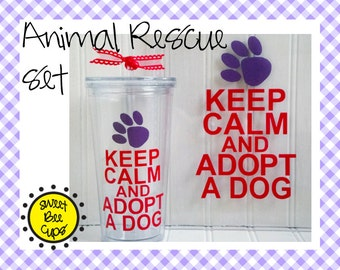 Acrylic Cup and Clipboard SET - Keep Calm and Adopt a Dog, Adopt a Cat, Pet Rescue, Animal Rescue with Large 20 oz Tumbler BPA FREE