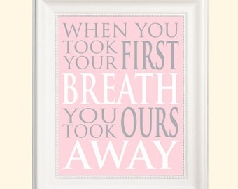 When you took your first breath you took ours away * sweet nursery print * 8x10 format * nursery art * digital file
