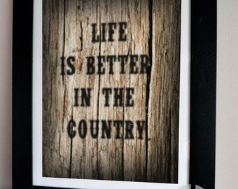 Life is Better in the Country Poster Print - Printable Wall Art Decor - quote Art - Instant Download