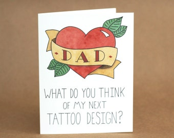 Happy Father's Day Funny Card. What Do You Think Tattoo? Blank. Illustration and Lettering. Eco Friendly. 100% Percent Recycled Paper.
