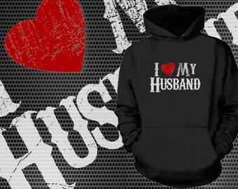 I Love My Husband Hoodie Gift For Him Anniversary Birthday Gift