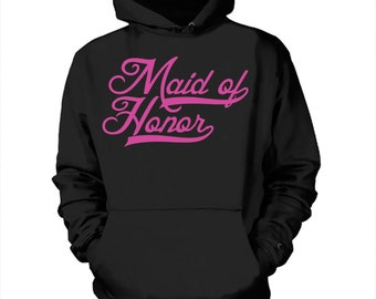 Maid Of Honor Hoodie Wedding Sweatshirt Gift For Maid Of Honor Bachelorette Party Hooded Sweater