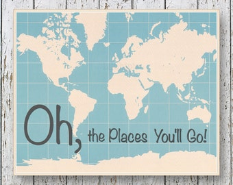 Oh, the Places you'll Go! Dr Seuss - Family Room playroom - Kids art World map 8x10 or 11x14 print Blue Boys bedroom wall art for children