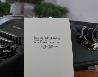 Robin Williams Greatness Quote Typed on Typewriter - 4x6 White Cardstock