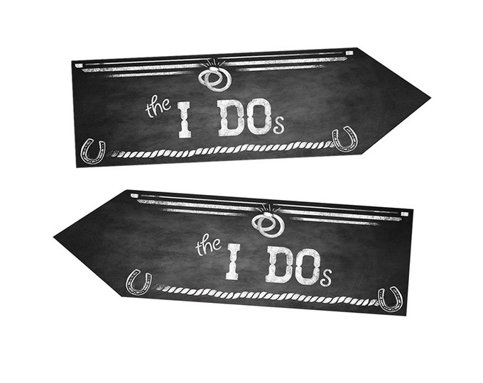 Western Themed I Do DIRECTIONAL signs - Chalkboard Style - PRINTABLE file - diy Western Wedding or event signage