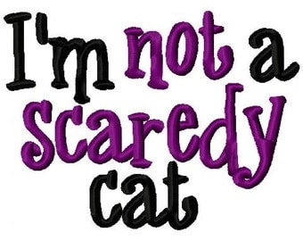 Halloween Embroidery Design I'm not a scaredy cat  Embroidery Design Digital Instant Download 4x4 and 5x7