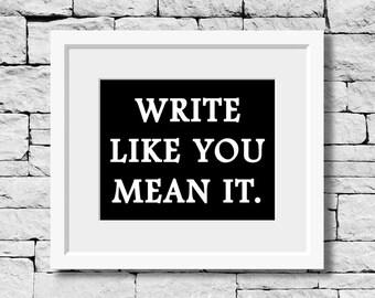 Writing Quote, Writer Print, Write Quote, Writing Print, Writer Print, Write Print, Gifts for Writers, Writing Motivation, Writer Gift