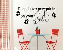 Dogs leave Paw Prints on your heart Wall Sticker 100x55