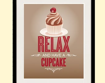 inspirational Art Quote, Retro Poster, Relax and Have a Cupcake, Kitchen Art Print, Mid-century Modern, Giclee Print, 19