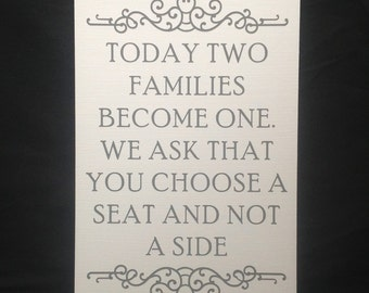 "Large Painted Wooden wedding Sign- ""Today two families become one. We ask that you choose a seat not a side"""