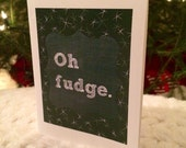 Oh Fudge! (A Christmas Story-inspired), 4.25x5.5 quarter-fold greeting card, printable, digital