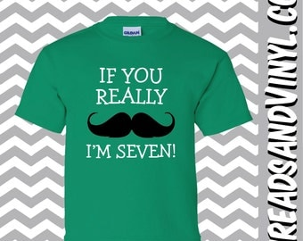 If You Really Mustache I'm SEVEN Great 7th Birthday T-Shirt