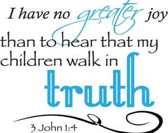 3 John 1:4 | I Have No Greater Joy | Scripture Wall Art