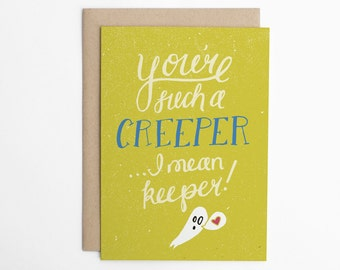 Funny Love Card, Funny Anniversary Card, Creeper Card, Card for Him, Card for Her, Ghost Card, Funny Card/DC-199