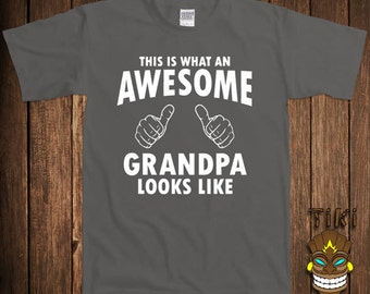 Funny Gift For Grandpa T-shirt Grandfather Tshirt Tee Shirt Granddad This Is What An Awesome Grandpa Looks Like Husband College Humor Cool