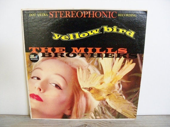 The Mills Brothers Yellow Bird Antique Album Dot Records 1960