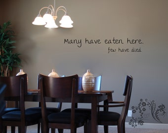 Many have eaten here... few have died. - Wall Decals - Wall Decal - Wall Vinyl - Wall Decor - Decal - Kitchen Wall Decal