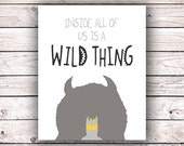 Inside All Of Us Is A Wild Thing Printable Art Print Instant Digital Download Where the Wild Things Are Monster Baby Room Nursery Playroom