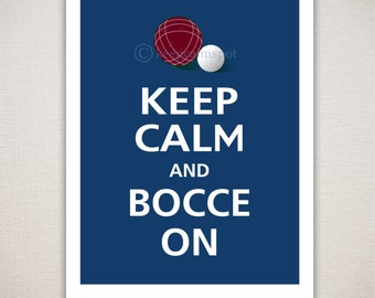 Keep Calm and BOCCE ON Sports Typography Art Print 11x14 (Featured color: Regatta--choose your own colors)