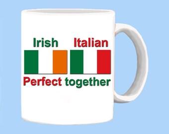 Irish Italian Perfect Together  a Mug