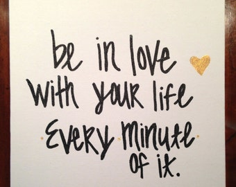Be In Love With Your Life 10x10 Print