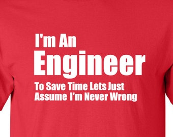 I'm An Engineer T-shirt | Fathers Day Shirt | Tee Shirt | Funny Engineering Shirt | Gift For Engineer | Nerd | Geek | Birthday | Christmas