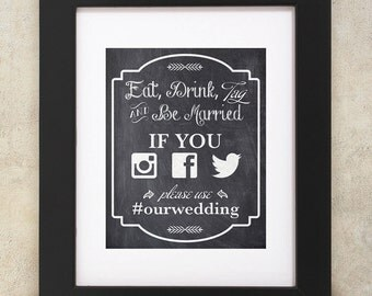 Chalkboard style 8x10 Eat, Drink, Tag and Be Married. Hashtag instagram, facebook and twitter at your wedding. Digital file will be emailed.