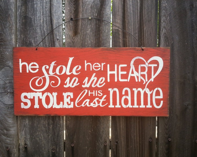 He Stole Her Heart So She Stole His Last Name Sign - Wedding Theme - Romantic Saying