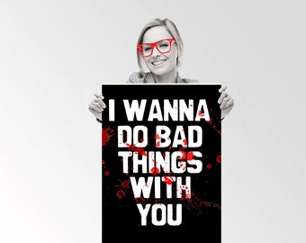 True Blood I wanna do bad things with you - Custom Geek Typography Quote  Wall Art Poster