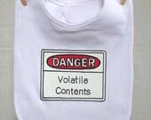 Baby Bib. Danger: Volatile Contents
