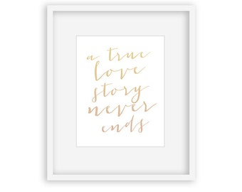 A True Love Story Never Ends - 8x10 Digital Download - ombre quote, wall decor, home decor, wall art, typography, wedding gift, anniversary