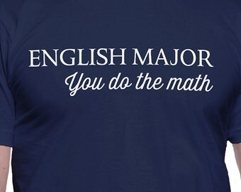 English Major You Do the Math T-Shirt(copy)