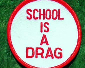 "Vintage ''School Is A Drag"" Embroidered Iron -On Patch 3"""