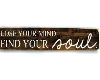Rustic Wood Sign Wall Hanging Home Decor Lose Your Mind Find Your Soul (#1005)