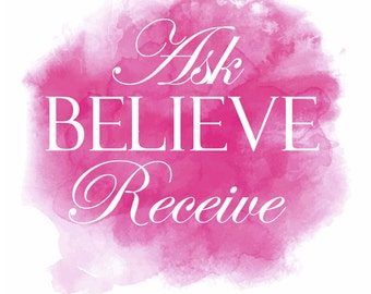 A4 Ask Believe Receive Print