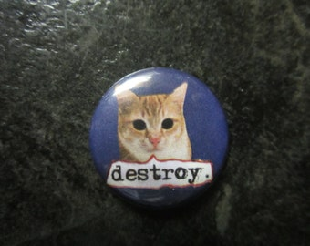 Destroy Cat 1 inch button