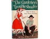 The Gardener's Troubleshooter - 1952 - Ornamental gardening advice - Great mid century dust jacket