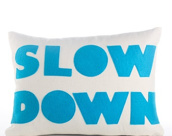"Decorative Pillow, Throw Pillow, 'Slow Down"" pillow, 10X14 inch"
