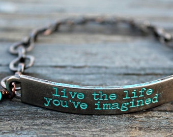 live the life you've imagined, Jewelry with meaning, jewelry with words, Inspirational, Quote Bracelet, positive, quote jewelry, word band