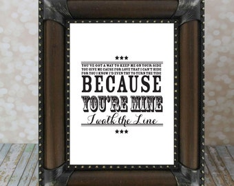 Because You're Mine, I walk the Line - Johnny Cash Wedding Typographic Art Print - Country Song Lyrics. Instant Download.
