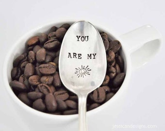 You are my Sunshine - Hand Stamped Vintage teaspoon for Coffee & Tea Lovers