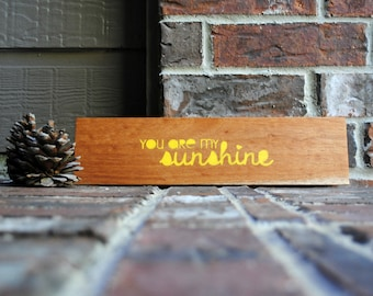 You are my sunshine Reclaimed Wood Sign - Hand Painted, Yellow