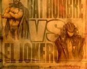 Bat Hombre vs. El Jokero 12 X 18 or 30 X 20 lustre print