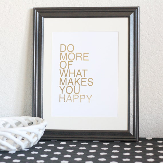 Gold Foil Print, Do More Of What Makes You Happy, Gold Office Decor, Office Accessories, Bedroom Art